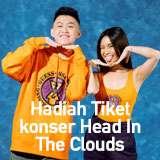 Menangkan hadiah Tiket Konser Head In The Clouds