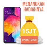 Menangkan hadiah Uang Tunai 15 Juta dan Smartphone Samsung A50